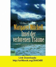 Insel Der Verlorenen Traume (9783404128853) Margaret Mitchell , ISBN-10: 3404128850  , ISBN-13: 978-3404128853 ,  , tutorials , pdf , ebook , torrent , downloads , rapidshare , filesonic , hotfile , megaupload , fileserve