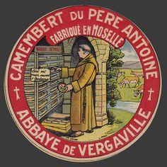 La Gourmandise, a nice label from the abbey of Vergaville. Kitchen Labels, French Cheese, Vintage Lettering, Old Ads, Queso, Vintage Posters, Crafts, Food, Garage Art