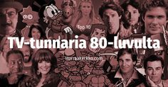 TOP 10 TV-tunnaria 1980-luvulta