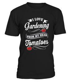 Gardening shirt love gardening tomatoe s