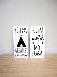 Woodland Nursery / You are our Greatest Adventure / Teeepee /  Run Wild My Child SET OF 2 SIGNS, Sign Decor, Playroom Sign, Tribal Nursery