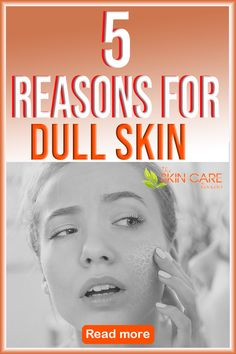 Why is your skin dull? Discover the most common reasons and how to fix it at theskincarereviews.com #dullskinreasons #reasonsfordullskin Lotion For Oily Skin, Tips For Oily Skin, Clear Skin Tips, Oily Skin Care, Face Skin Care, Healthy Skin Care, Best Skin Care Regimen, Best Face Products, Skin Products