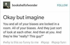My Biases are Baekhyun from EXO, Jeonghan from 17, N from VIXX, GD from BIGBANG, Jackson from GOT7, Youngjae from B.A.P, Taemin from SHINee and Taehyung is my favo since I like KPOP.