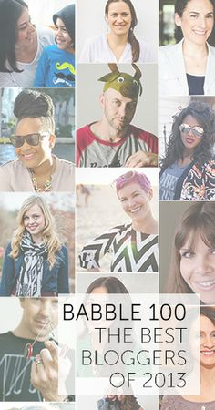 "BIG NEWS from Babble.com! We've just launched ""The Babble 100"" — a list of the top writers in the blogosphere from 2013! Check it out and tell us if your favorites made the list (and who we missed!)"