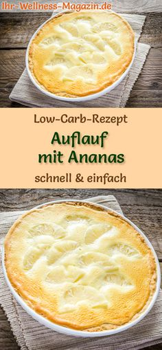 Low-Carb-Auflauf mit Ananas und Kokos – süßes Auflauf-Rezept Low-carb recipe for casserole with pineapple: Low-carbohydrate, sweet casserole – healthy, low-calorie, without cereal flour, sugar-free … carb free # sweet Lacto Vegetarian Diet, Vegan Nutrition, Oats Recipes, Crockpot Recipes, Salad Recipes, Low Carb Desserts, Low Carb Recipes, Foods High In Iron, Low Carb Casseroles