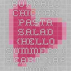 Buffalo Chicken Pasta Salad {Hello Summer} - I Heart Nap Time Buffalo Chicken Pasta Salad, Chicken Pasta Salad Recipes, Buffalo Chicken Nachos, Easy Pasta Salad Recipe, Taco Salad Recipes, Healthy Buffalo Chicken, Chicken Salad, Easy Summer Salads, Summer Pasta Salad