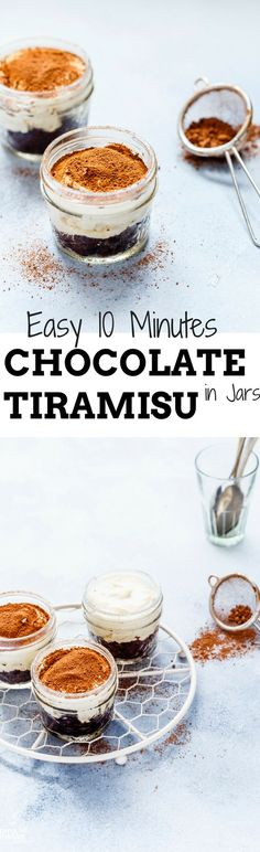 EASY 10 MINUTES TIRAMISU IN JARS Chocolate, Coffee, Dessert!!!  My Super Easy  Full Proof 10 Minutes Chocolate Tiramisu is layered with Chocolate Cake, Coffee Cream and some Cocoa. Overlay them in Small Mason Jars and serve the classic Italian dessert in a casual funtastic way!