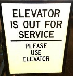 Bizarre sign - Elevator is out for service