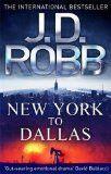 NEW YORK TO DALLAS:ROBB, J. D.