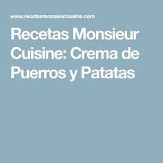 Recetas Monsieur Cuisine: Crema de Puerros y Patatas