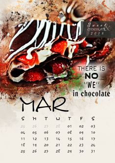 "March-THERE IS NO ""WE"" in chocolate"
