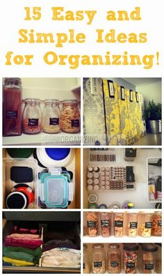 15 Easy and Simple Ideas for Organizing!