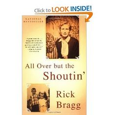 One of the best written memoirs I have read. Had the pleasure of meeting Rick Bragg years ago when I entered a contest to comment on how the book had changed me. He was in person as I had imagined him in the book: a down-to-earth, Southern charmer and storyteller with a sense of humor and amazing depth.