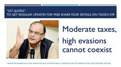 Amid intense speculation over the rate of #Goods & #Services #Tax (#GST), #Finance #Minister #Arun #Jaitley said moderate #taxes and #high #evasions cannot coexist.