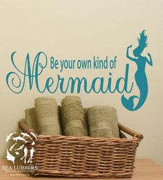 Mermaid Decor Decal Wall Sticker Be Your Own Kind Of by SeaLubbers, $21.00