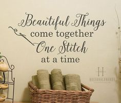 Craft Room Wall Decor, Beautiful Things Come Together One Stitch at a Time Vinyl Wall Decal Words, Crafting Quotes, Sewing Decor Gifts, MOM Craft Room Wall Decor Schöne Dinge kommen zusammen Sewing Room Decor, Sewing Room Organization, My Sewing Room, Sewing Rooms, Decor Room, Room Decorations, Handmade Home, Handmade Pottery, Sewing Patterns Free