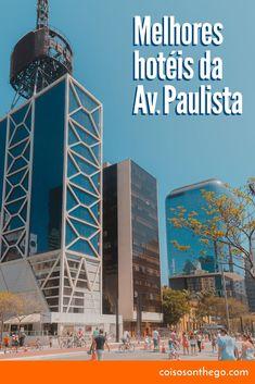 Onde ficar em São Paulo - Melhores hotéis da Av. Paulista. Dicas de hospedagem com melhores hotéis de SP, hotéis econômicos e hostel barato. Confira! #SãoPaulo #viagem