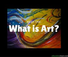 A smart way to begin this course, before we begin to discuss art, is to ask the question: what is art exactly? We will discuss what art is, and the fundamental knowledge included to better understand art.