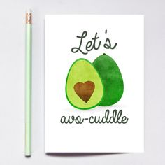 Everyone loves cheesy cards and puns whether they want to admit it or not! Let's Avo-cuddle greeting card available at BySeaAndSky.com