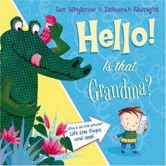 Hello! Is that Grandma? by Ian Whybrow and Deborah Allbright