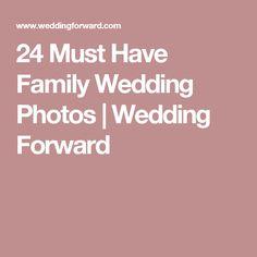 24 Must Have Family Wedding Photos | Wedding Forward