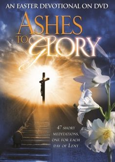 Ashes to Glory: An Easter Devotional on DVD Vision Video Devotional Topics, Daily Devotional, Albrecht Durer Praying Hands, Easter Movies, Easter Devotions, The Power Of Forgiveness, Pontius Pilate, The Bible Movie, Lenten Season