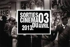Top 11 Sorties Cinés dAvril 2013