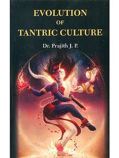 Evolution of Tantric Culture Indian Literature, Indian Philosophy, Sanskrit Words, Yoga School, Tantra, Deities, Traditional Art, Buddhism, Martial Arts