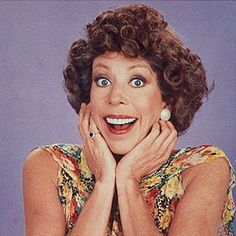 I loved Carol Burnett,My best friend Dee Dee and I went to a tapeing for her show when we were in High School,Rip Dee Dee