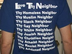 """Love Thy Neighbor"" is the Bible's command to Jesus followers.  This is our proper response to discrimination and hatred against Christ and his followers."