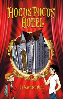 Hocus Pocus Hotel by Michael Dahl. For ages 9-12. The Abracadabra Hotel, built by and for magicians, has long been know to locals as the Hocus Pocus Hotel. Charlie Hitchcock has never stepped inside until Tyler Yu tells him to meet him there ...or else. As if the hotel's storied past isn't enough, it turns out that the place is inhabited by magicians, and while Charlie and Ty solve magical mysteries, the bully and the brain form an unlikely friendship.