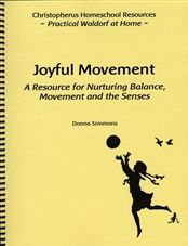 Joyful Movement - A Resource For Nurturing Balance, Movement And The Senses