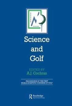 Science and Golf (Routledge Revivals) by A.J. Cochran. $9.77. 386 pages. Publisher: T & F Books UK; Reprint edition (March 4, 2011)