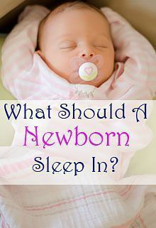 Guide to what a newborn should sleep in for comfort and safety. www.get-your-baby-to-sleep.com