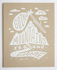 Illustrated John Muir Quote 8x10 Silkscreen by satchelandsage,