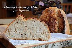 Křupavý kváskový chleba pro trpělivé a mlsné pekaře, nebudete litovat Sourdough Bread, Korn, Bread Recipes, Banana Bread, Baking, Fruit, Vegetables, Desserts, Trees