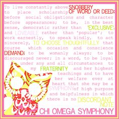 Chi Omega Symphony, the words by which we strive to live our lives <3