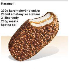 Také milujete tu božskou karamelovo oříškovou chuťKINDER MAXI KING? Podívejte se do Fotogalerie na to jak si Kinder Maxi King podomácku vyrobit! Suroviny: Krém: 500ml smetana ke šlehání 1 lžíce medu 1 lžíce vanilkový cukr 1 balení práškové želatiny Karamel: 200g karemelového