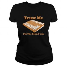 Trust me Im the sound guy tee shirt Shirt LIMITED TIME ONLY. ORDER NOW if you like, Item Not Sold Anywhere Else. Amazing for you or gift for your family members and your friends. Thank you! #sound #shirts