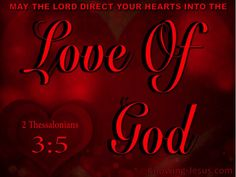 2 Thessalonians 3-5 May The Lord Direct You Hearts Into The Love Of God red.jpg (900×675)