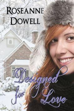 Designed for Love by Roseanne Dowell, http://www.amazon.com/dp/B007672OTA/ref=cm_sw_r_pi_dp_XAMXpb1FKF96T