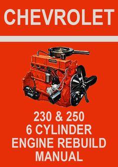 Chevrolet 230 and 250 CU in 6 Cylinder Engine Rebuild Workshop Manual