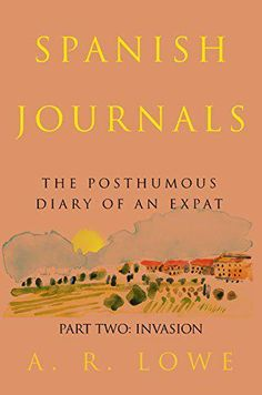 Spanish Journals: The Posthumous Diary by A R Lowe 4.2 Stars (33 Reviews) was £2.49