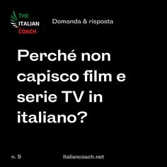 Why don't I understand movies and TV series in Italian?