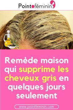 Remède maison qui supprime les cheveux gris en quelques jours seulement #cheveux #gris #astuce #grandmère #beauté