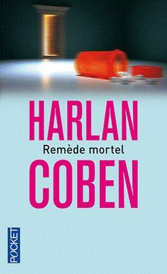 Remède Mortel / Auteur : Harlan Coben / Cote : R REM C