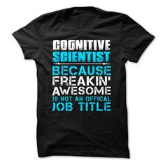 COGNITIVE SCIENTIST -  FREAKING AWSOME JOB TITLE T Shirt, Hoodie, Sweatshirt