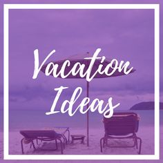 Vacation Ideas for your next trip! #vacationideas