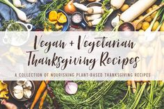 A collection of delicious and nourishing plant-based Thanksgiving recipes from some of our favorite food bloggers! #veganthanksgiving #vegetarianthanksgiving #thanksgivingrecipes #thanksgivingmenu #veganvegetarianrecipes #veganfallrecipes #fallthanksgivingrecipes #arisesociety