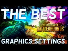 PLAYER UNKNOWN's BATTLEGROUNDS BEST GRAPHICS SETTINGS - SEE EVERYTHING - Battlegrounds BEST Settings - http://freetoplaymmorpgs.com/battlegrounds-online/player-unknowns-battlegrounds-best-graphics-settings-see-everything-battlegrounds-best-settings